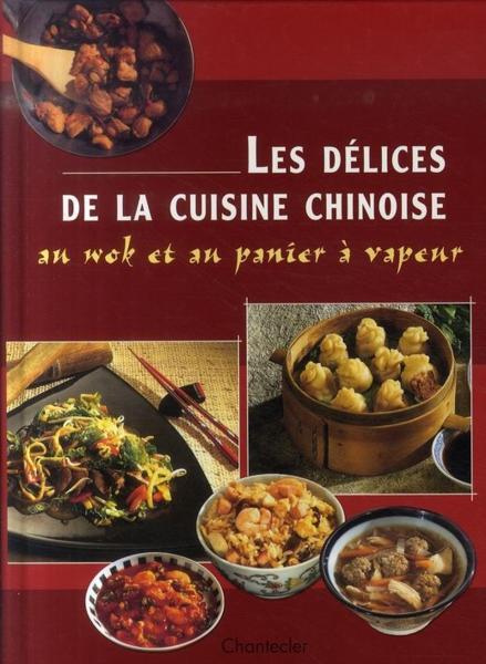 livre les d lices de la cuisine chinoise au wok et au panier vapeur renate b ttner. Black Bedroom Furniture Sets. Home Design Ideas