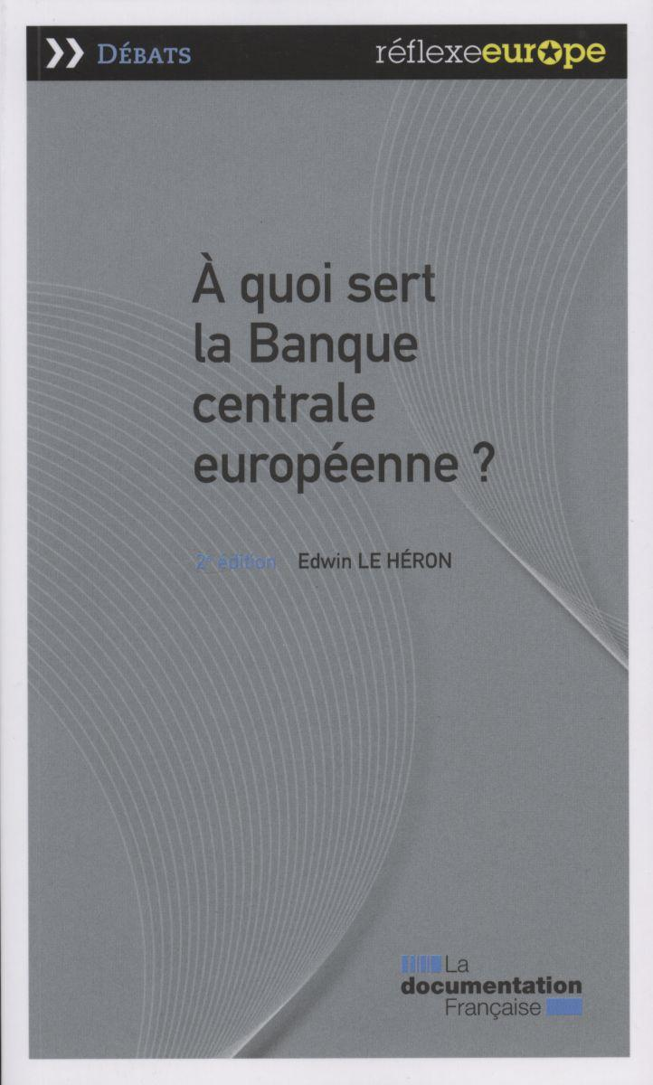 192 quoi sert la banque centrale europ 233 enne 2e 233 dition
