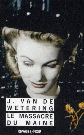Vente Livre :                                    Le massacre du Maine                                      - Jan-Willem Van De Wetering