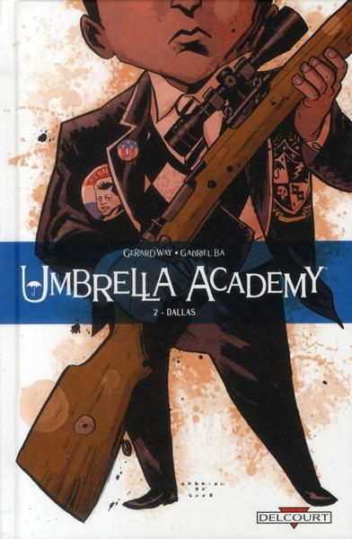 Umbrella academy t.2 ; Dallas  - Way-G+Ba-G  - Gerard Way  - Gabriel Ba
