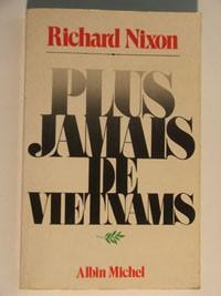 Plus Jamais De Vietnams  - Richard Nixon