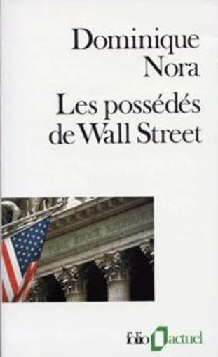 Les possedes de wall street  - Dominique Nora