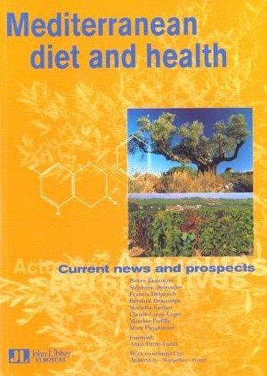 Mediterranean Diet And Health. Current News And Prospects  - Collectif