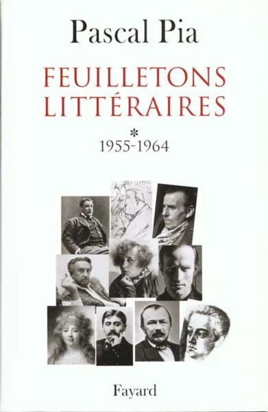 Feuilletons litteraires 1955-1964  - Pascal Pia