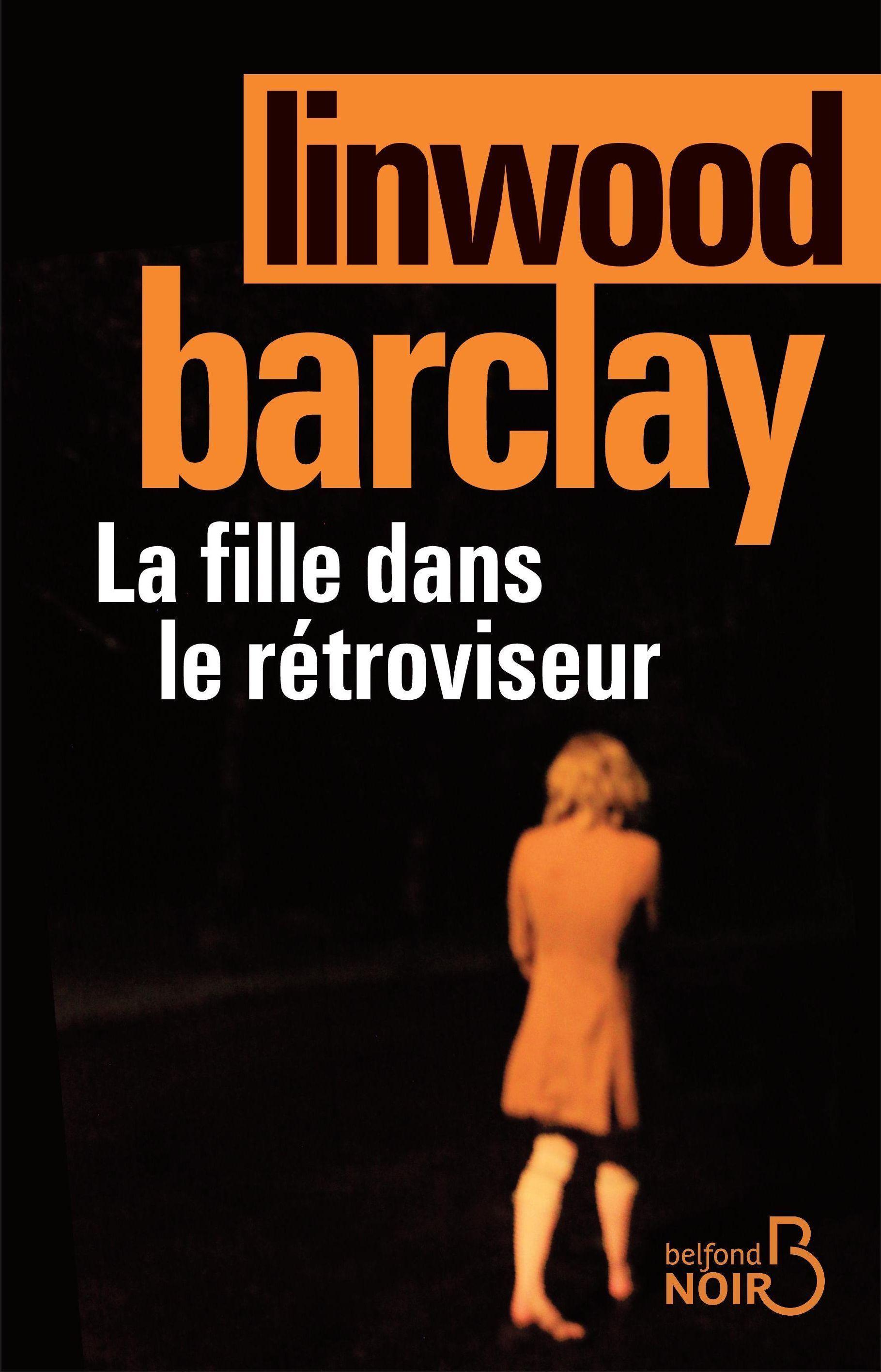 la fille dans le r troviseur de linwood barclay livre neuf et occasion chapitre belgique. Black Bedroom Furniture Sets. Home Design Ideas