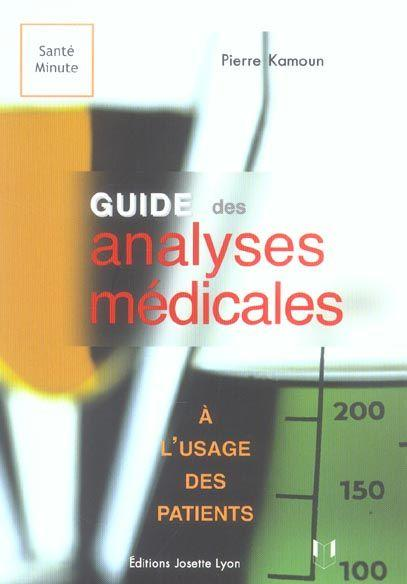 Guide des analyses medicales a l'usage des patients  - Pierre Kamoun