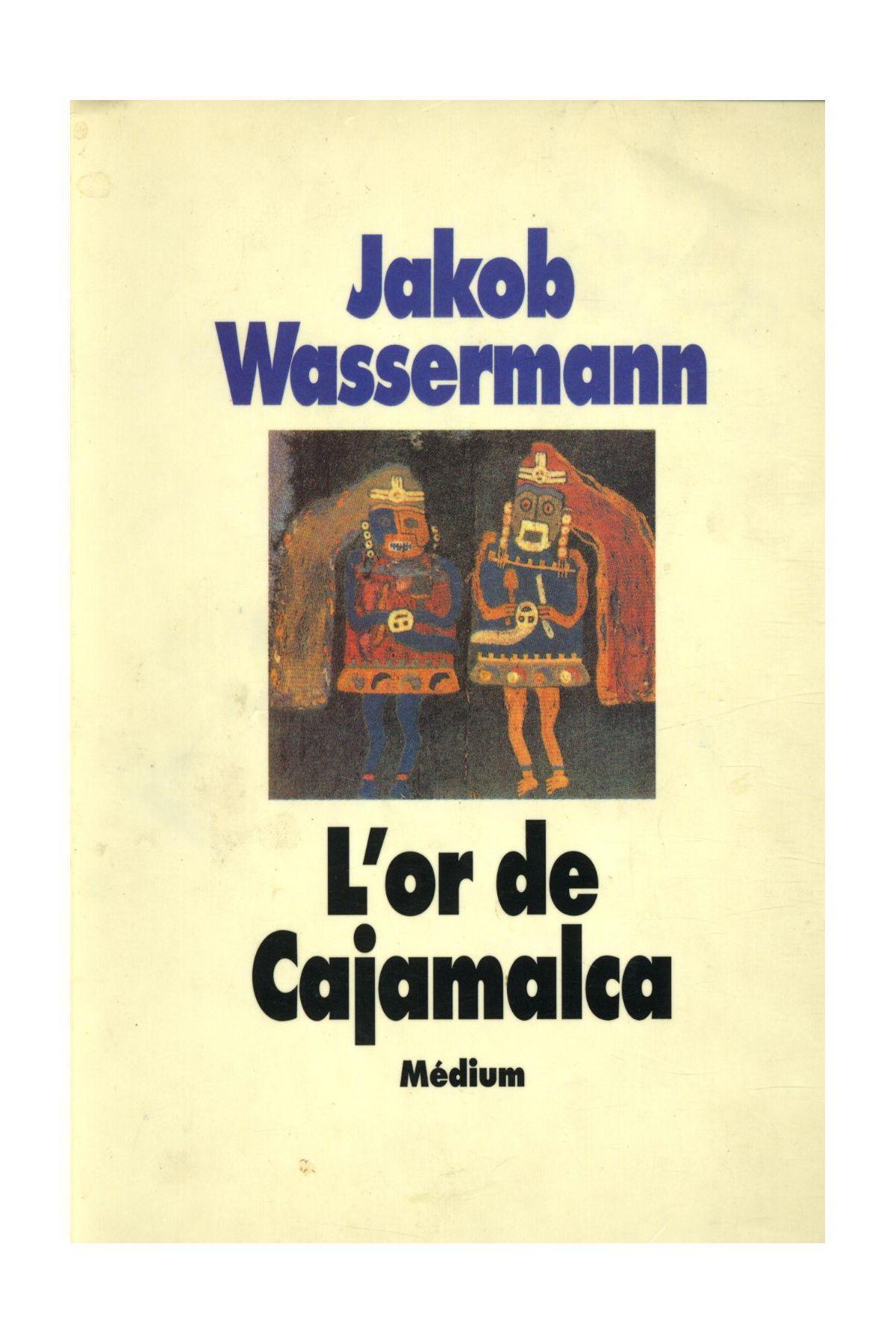 livre l 39 or de cajamalca jakob wassermann acheter occasion 1989. Black Bedroom Furniture Sets. Home Design Ideas