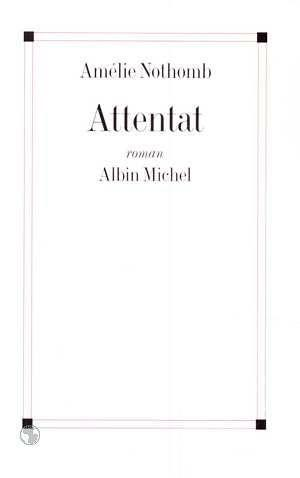 Attentat  - Amelie Nothomb
