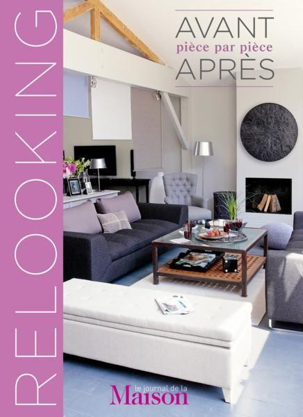 le journal de la maison relooking avant apr s pi ce par pi ce collectif france loisirs. Black Bedroom Furniture Sets. Home Design Ideas