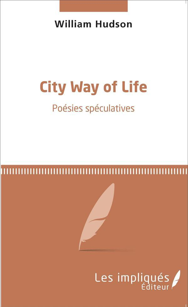 City way of life ; poésies spéculatives  - William Hudson