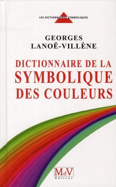livre dictionnaire de la symbolique des couleurs t 1 georges lano vill ne. Black Bedroom Furniture Sets. Home Design Ideas