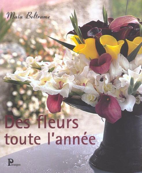 des fleurs toute l 39 annee de maria beltrame livre neuf et occasion chapitre suisse. Black Bedroom Furniture Sets. Home Design Ideas