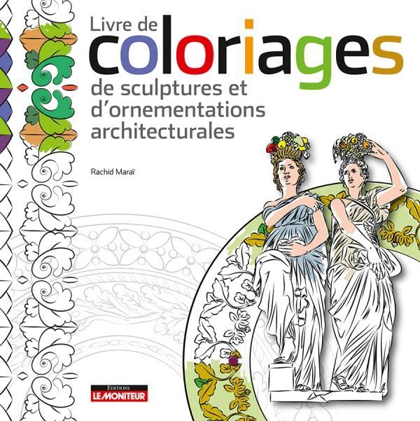 Livre de coloriages de sculptures et d'ornementations architecturales  - Rachid Marai