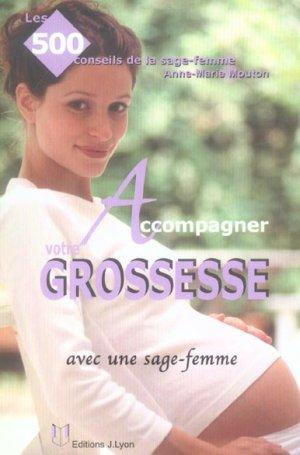 Accompagner votre grossesse  - Anne-Marie Mouton