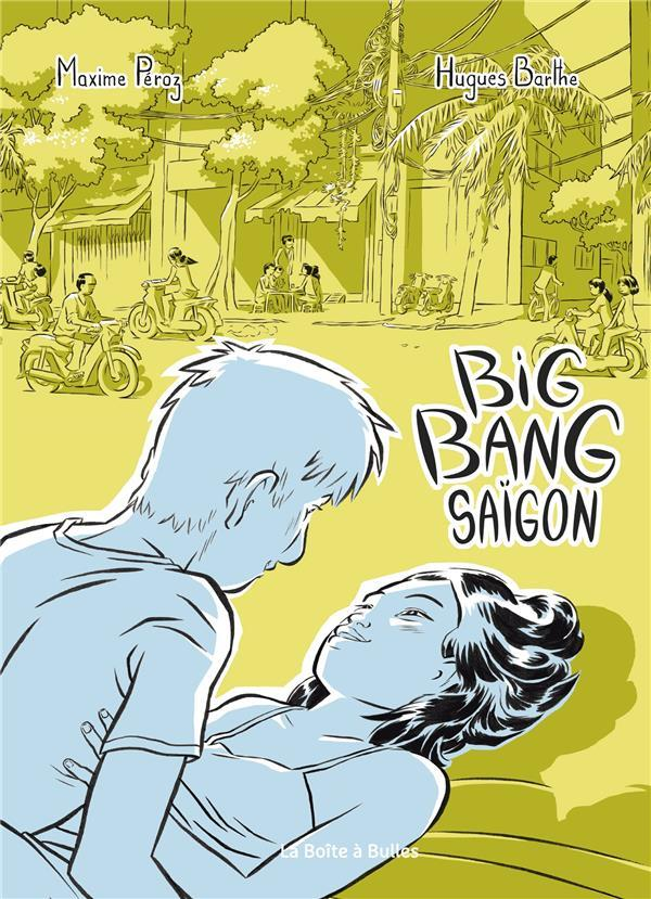 Big bang Saigon  - Maxime Peroz  - Hugues Barthe