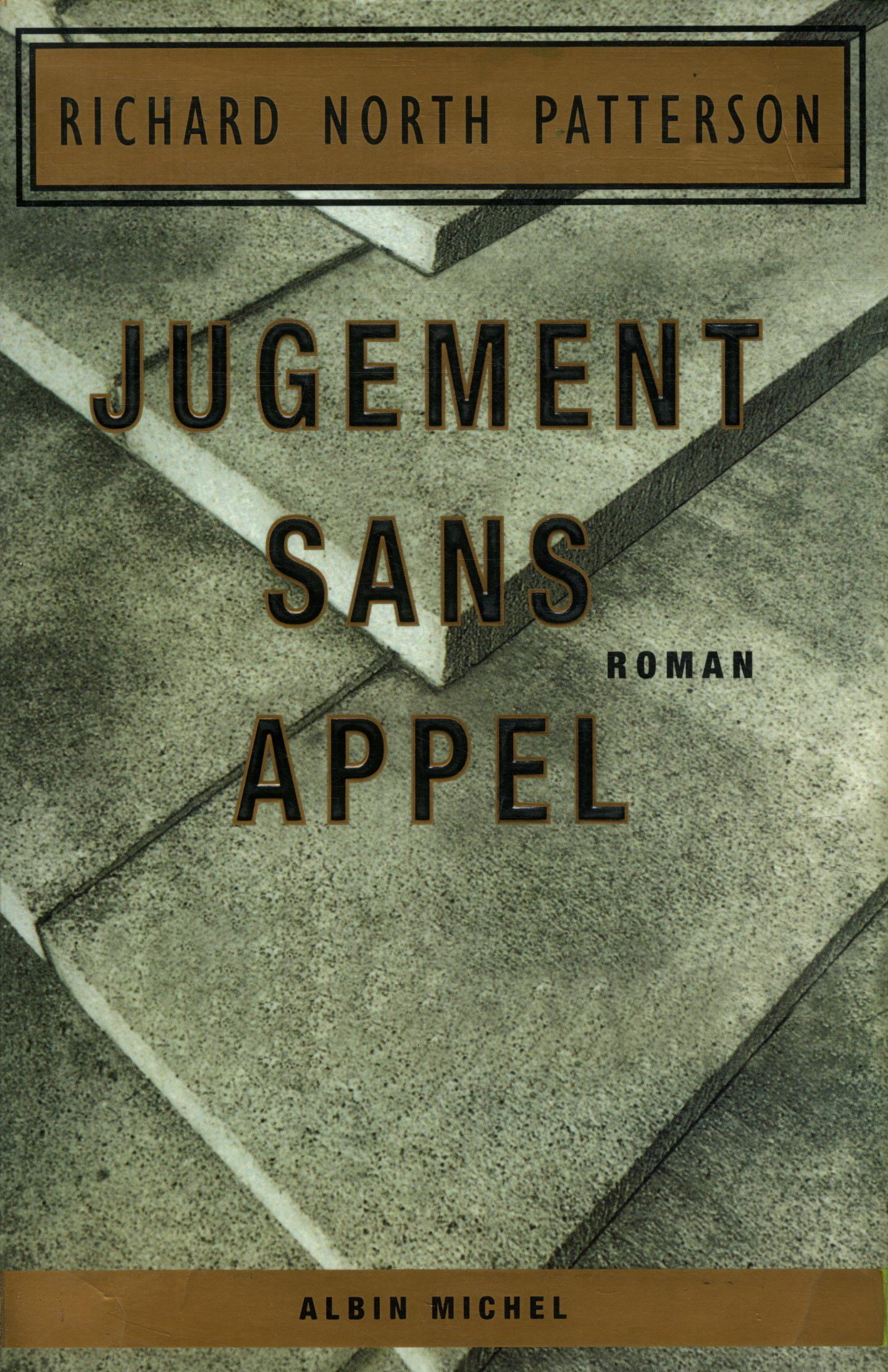 Jugement Sans Appel  - Richard North-Patterson