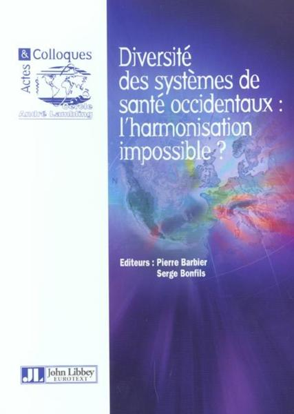 Diversite Des Systemes De Sante Occidentaux :  L'Harmonisation Impossible ?  - Barbier