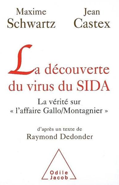 livre la d couverte du virus du sida la v rit sur l 39 affaire gallo montagnier maxime. Black Bedroom Furniture Sets. Home Design Ideas