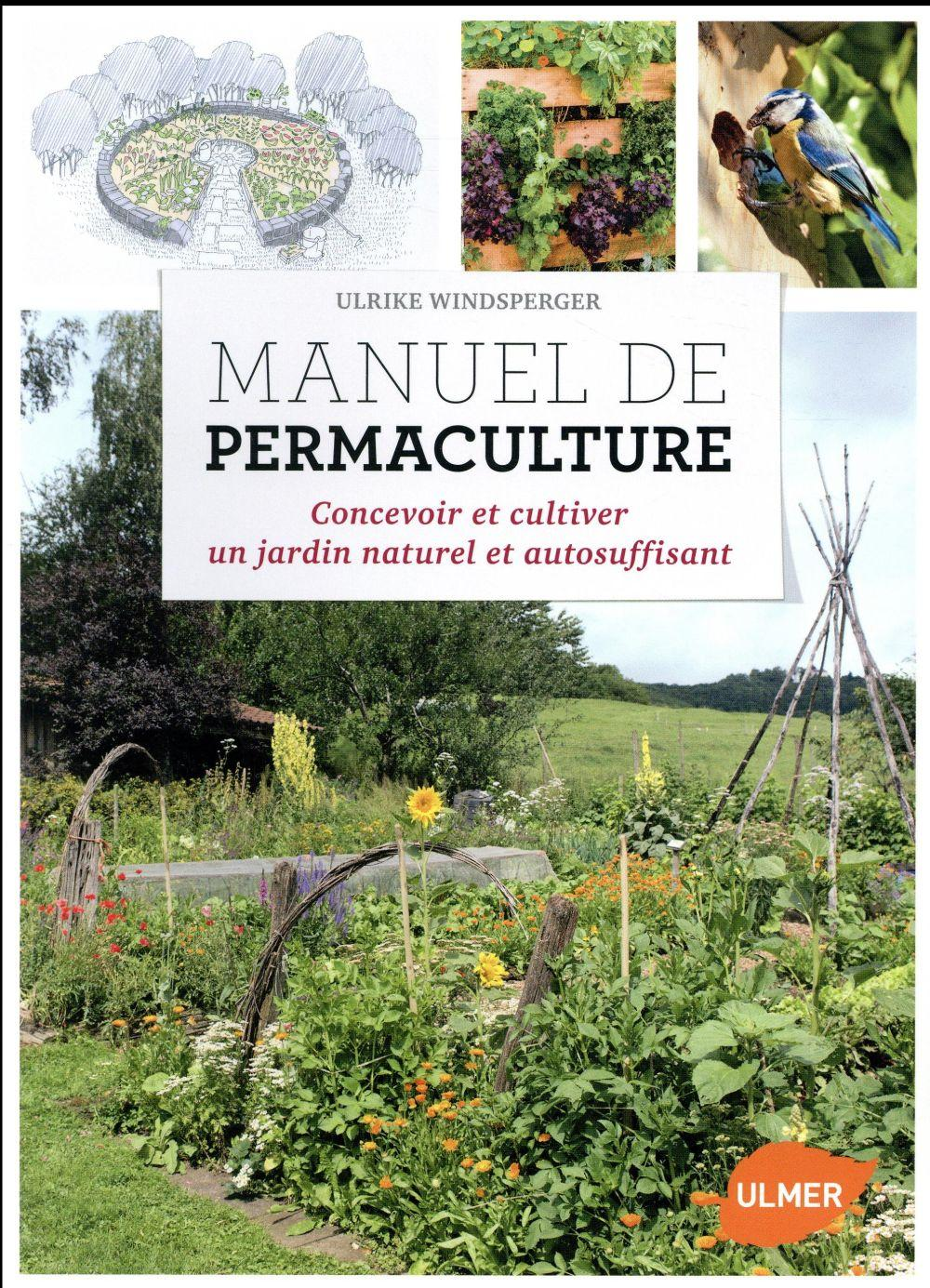 manuel de permaculture concevoir et cultiver un jardin en permaculture ulrike windsperger. Black Bedroom Furniture Sets. Home Design Ideas