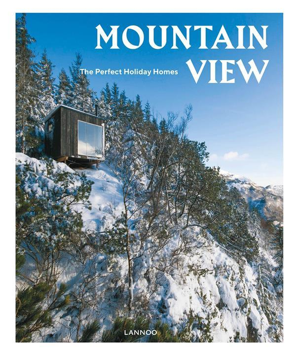 Mountain View; The Perfect Holiday Homes  - Sebastiaan Bedaux