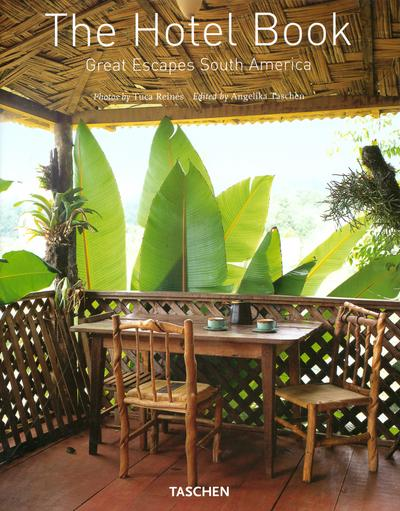 The hotel book ; great escapes South America  - Christiane Reiter