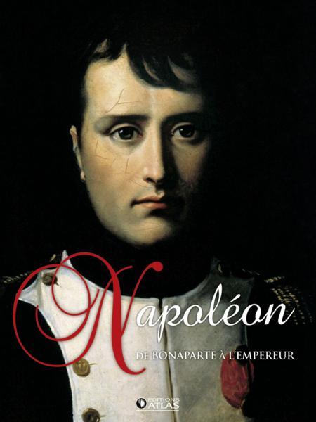 Napoléon de Bonaparte à l'Empereur Collectif Neuf Livre