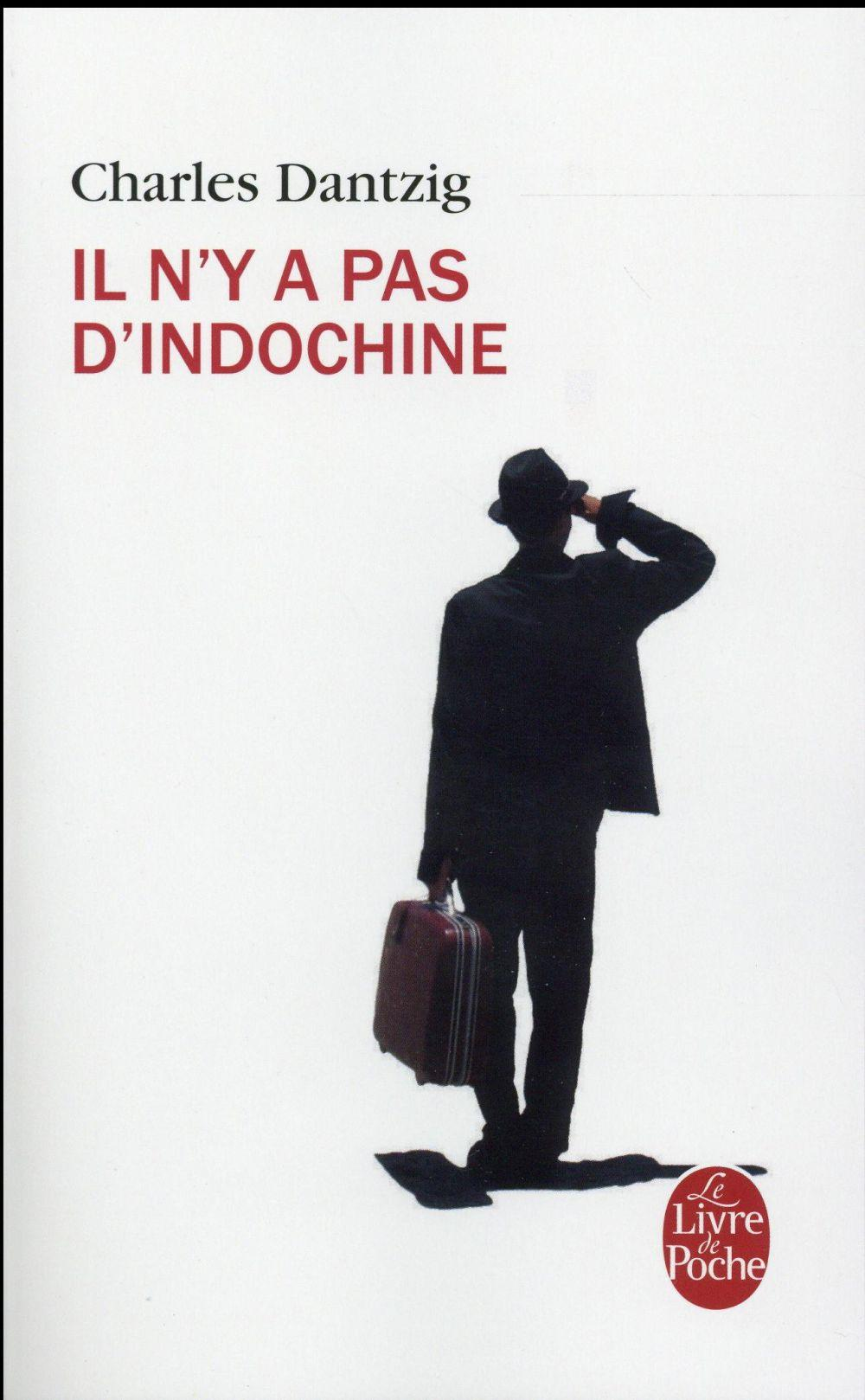 Il n'y a pas d'Indochine  - Charles Dantzig