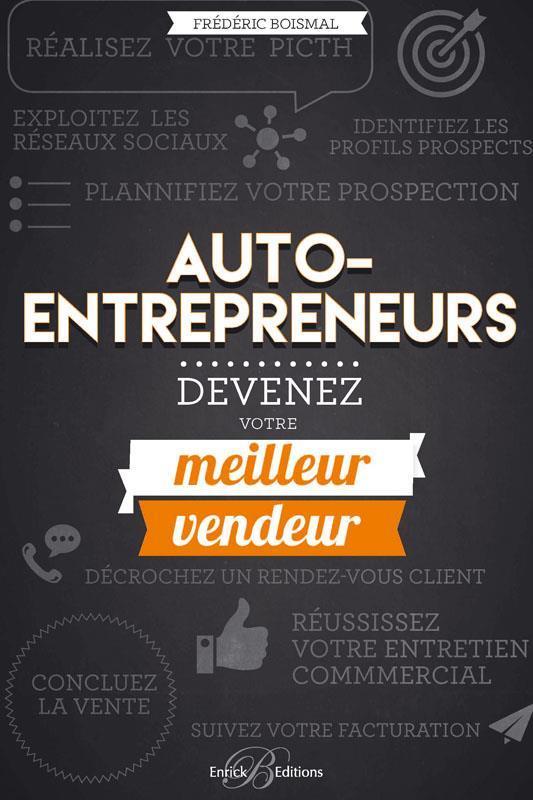 Livre auto entrepreneurs devenez votre meilleur for Auteur auto entrepreneur
