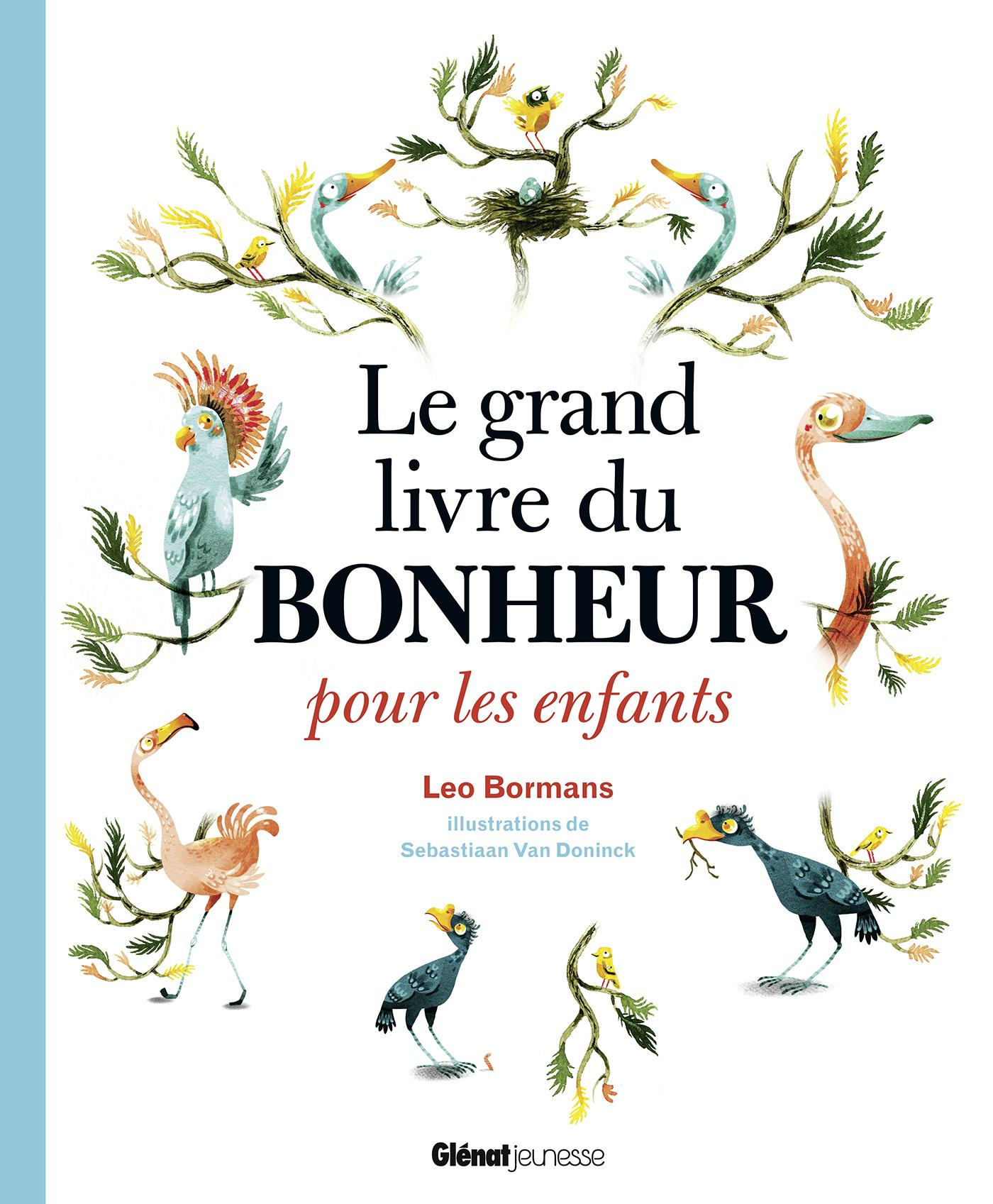 le grand livre du bonheur pour les enfants leo bormans sebastiaan van doninck belgique. Black Bedroom Furniture Sets. Home Design Ideas