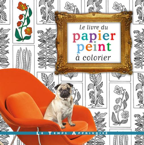 le livre du papier peint colorier de natalia price cabrera livre neuf et occasion chapitre. Black Bedroom Furniture Sets. Home Design Ideas