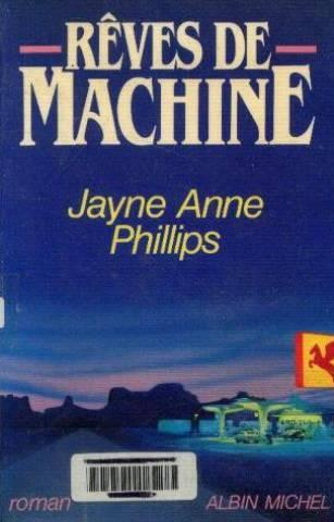 Reves De Machine  - Jayne-Anne Phillips