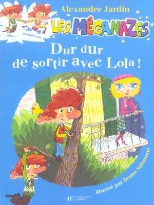 Livre les meganazes dur dur de sortir avec lola for Alexandre jardin books