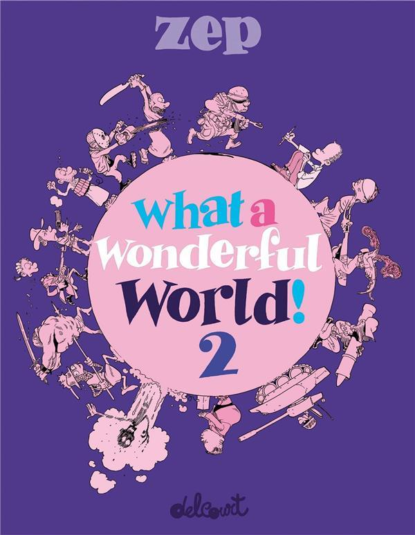 What a wonderful world ! t.2  - Zep