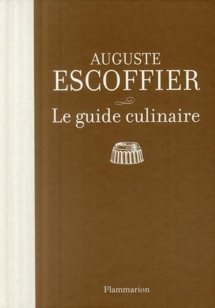 Livre le guide culinaire auguste escoffier for Auguste escoffier ma cuisine book