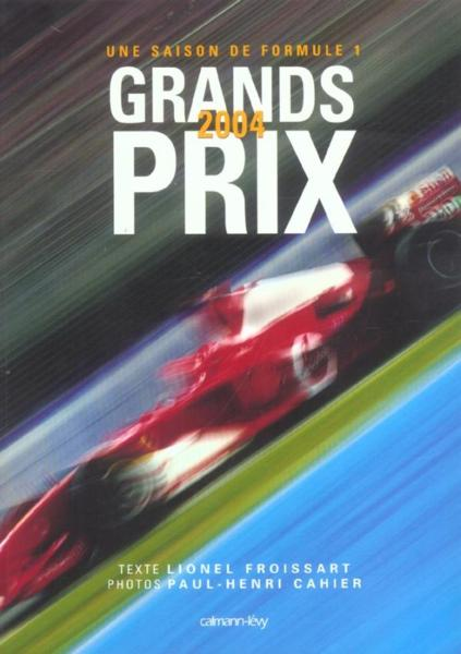 Livre Grands Prix 2004 ; Une Saison De Formule 1