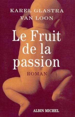 Fruit De La Passion  - K-Glastra Van Loon