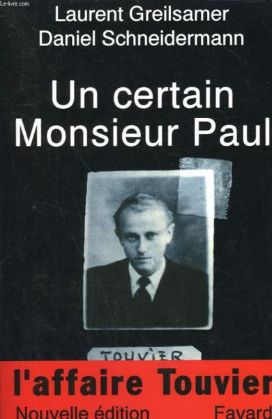 Un certain monsieur paul  - Laurent Greilsamer