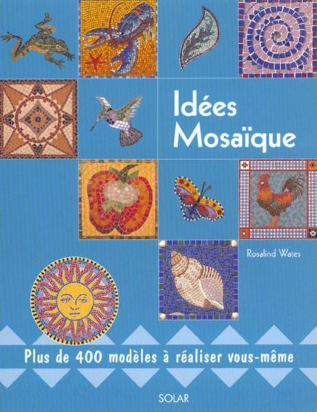 Idees Mosaique - Rosalind Wates - Livre - France Loisirs