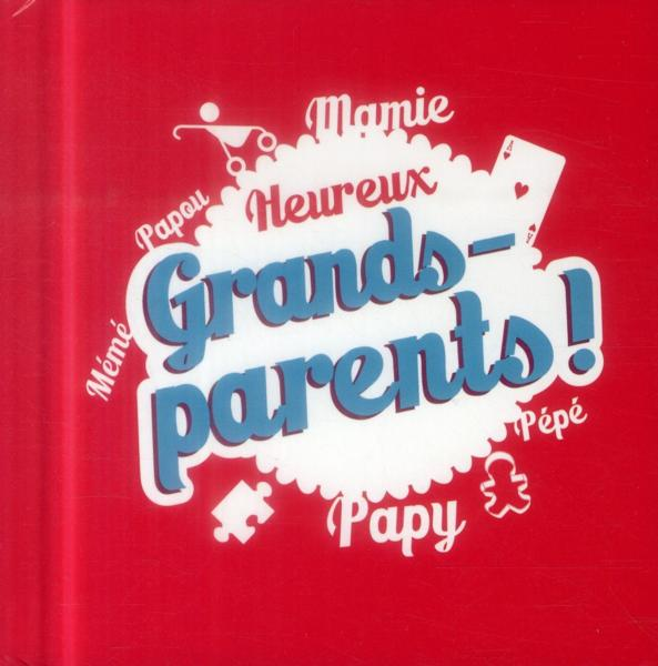 Bienheureux grand-parents !  - Collectif