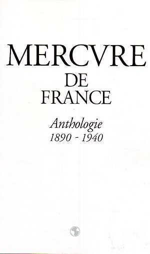 Vente Livre :                                    Mercure de france anthologie, 1890-1940                                      - Collectifs Mercure D  - Collectif  - Kerbellec Philippe G