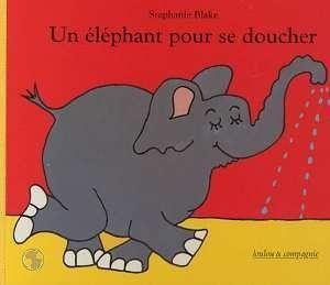livre un elephant pour se doucher st phanie blake. Black Bedroom Furniture Sets. Home Design Ideas