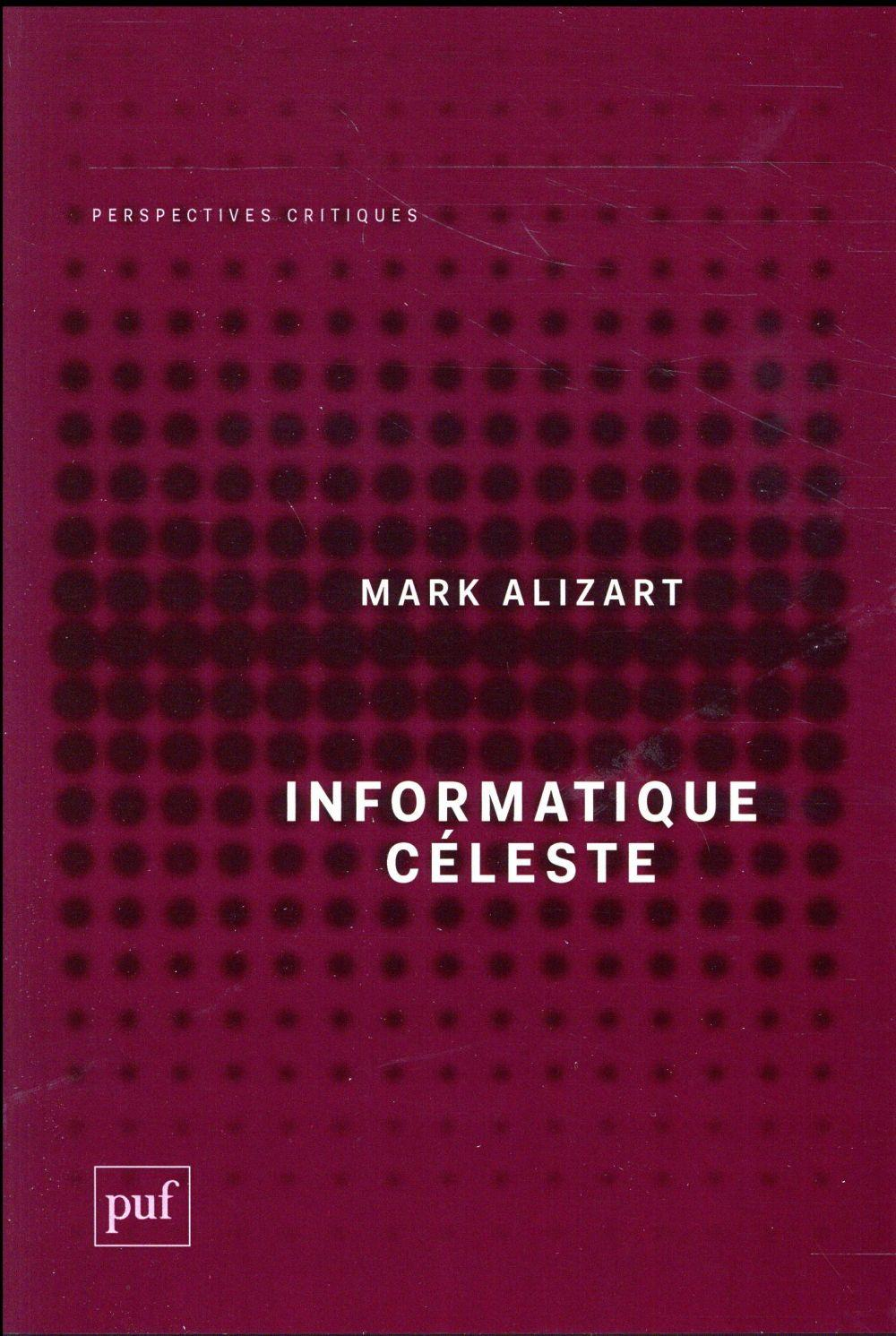 Informatique Céleste  - Mark Alizart