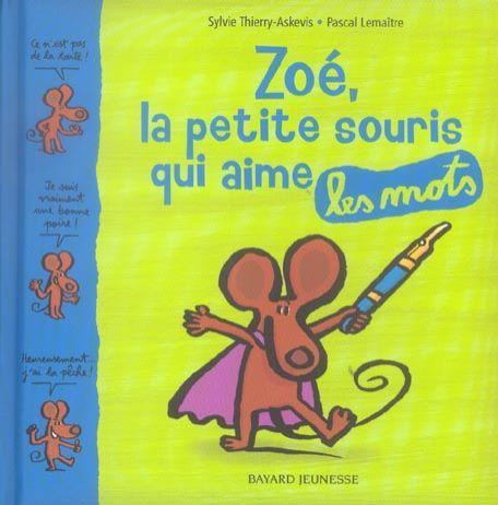 Livre zoe la petite souris qui aime les mots sylvie - Petite souris qui danse ...