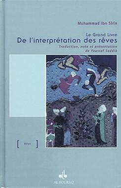 livre le grand livre de l 39 interpretation des r ves muhammad ibn sirin. Black Bedroom Furniture Sets. Home Design Ideas