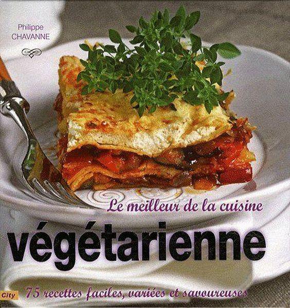 livre le meilleur de la cuisine vegetarienne 75 recettes faciles variees et savoureuses. Black Bedroom Furniture Sets. Home Design Ideas