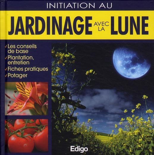 livre initiation au jardinage avec la lune les. Black Bedroom Furniture Sets. Home Design Ideas