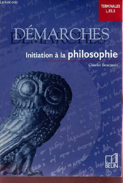 DEMARCHES ; INITIATION A LA PHILOSOPHIE  - Bourgeois