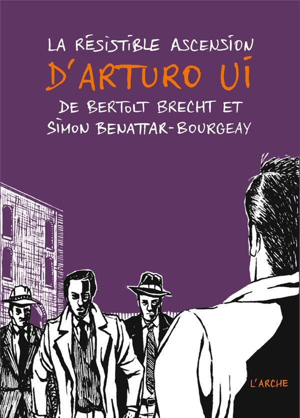 La résistible ascension d'Arturo Ui  - Bertolt Brecht  - Simon Benattar-Bourgeay