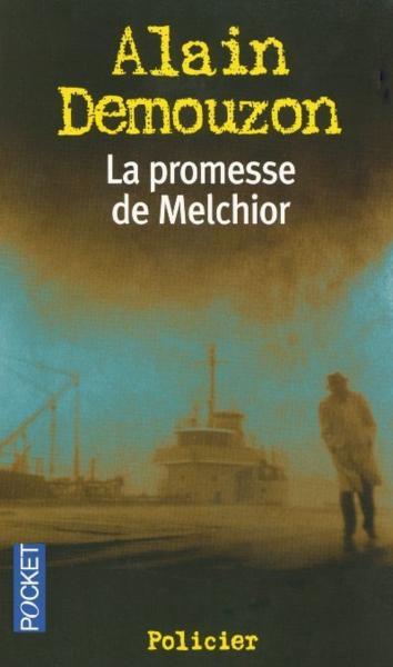 Livre la promesse de melchior alain demouzon acheter for Melchior interieur