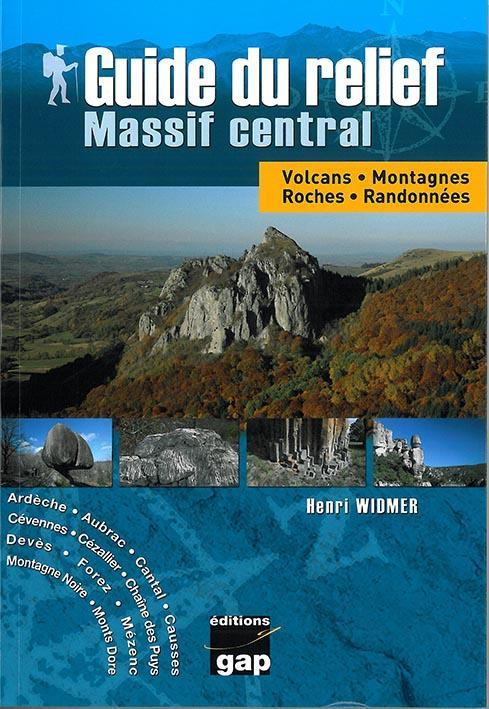 Guide du relief ; Massif central  - Henri Widmer